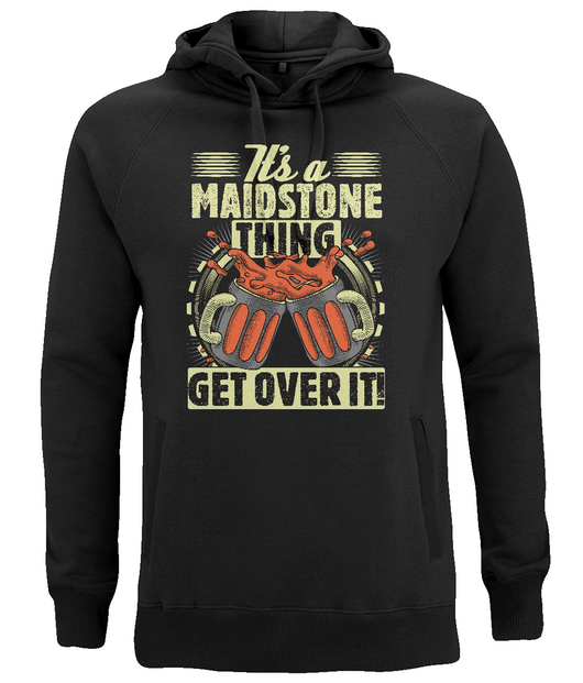 It's a Maidstone thing, get over it! - Unisex Pullover Hoodie