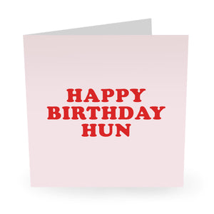 Happy Birthday Hun Birthday Card