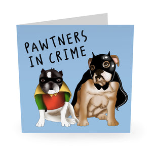 Pawtners In Crime Love / Anniversary Card