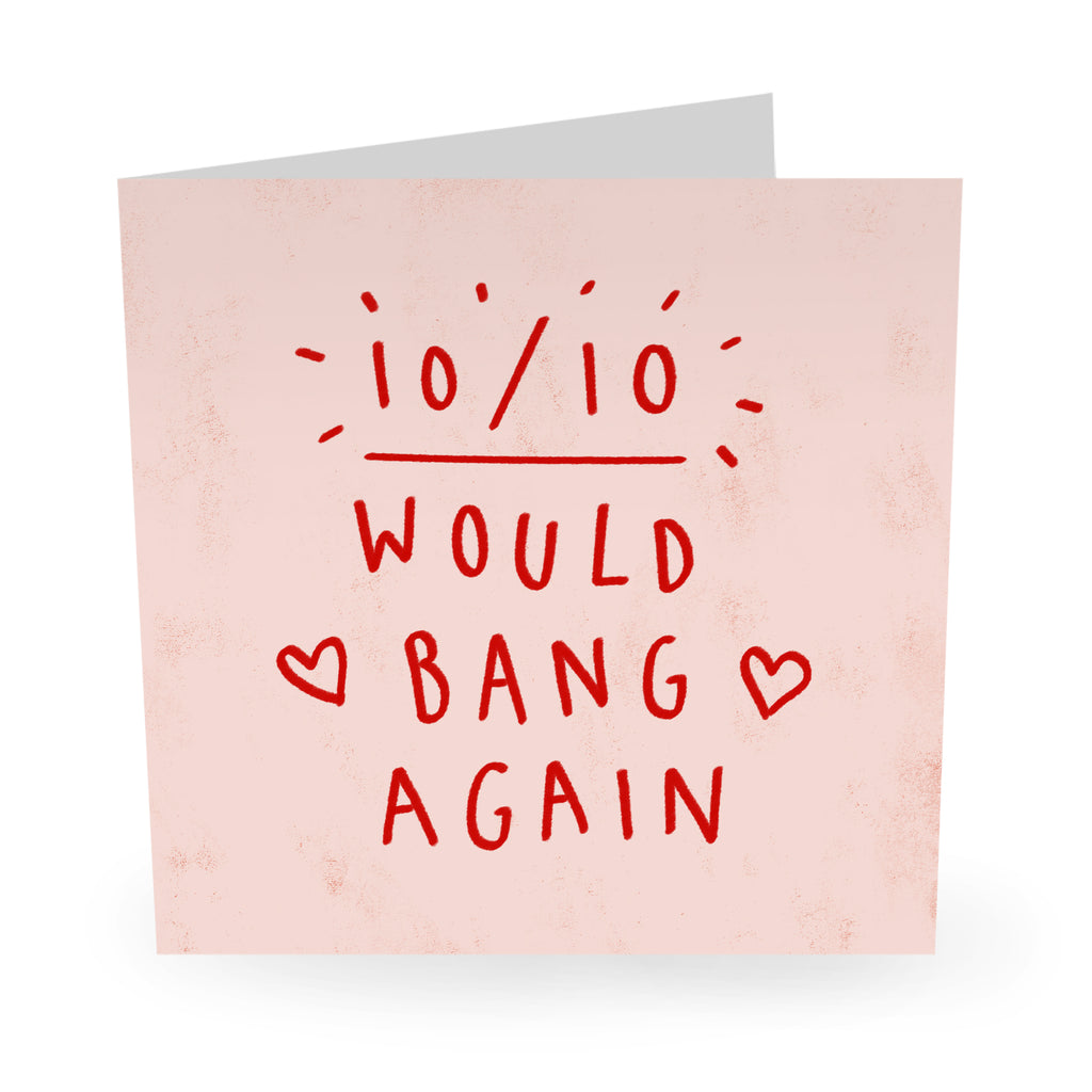 10/10 Would Bang Again Love / Anniversary Card - US