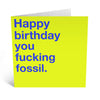 Fucking Fossil Birthday Card