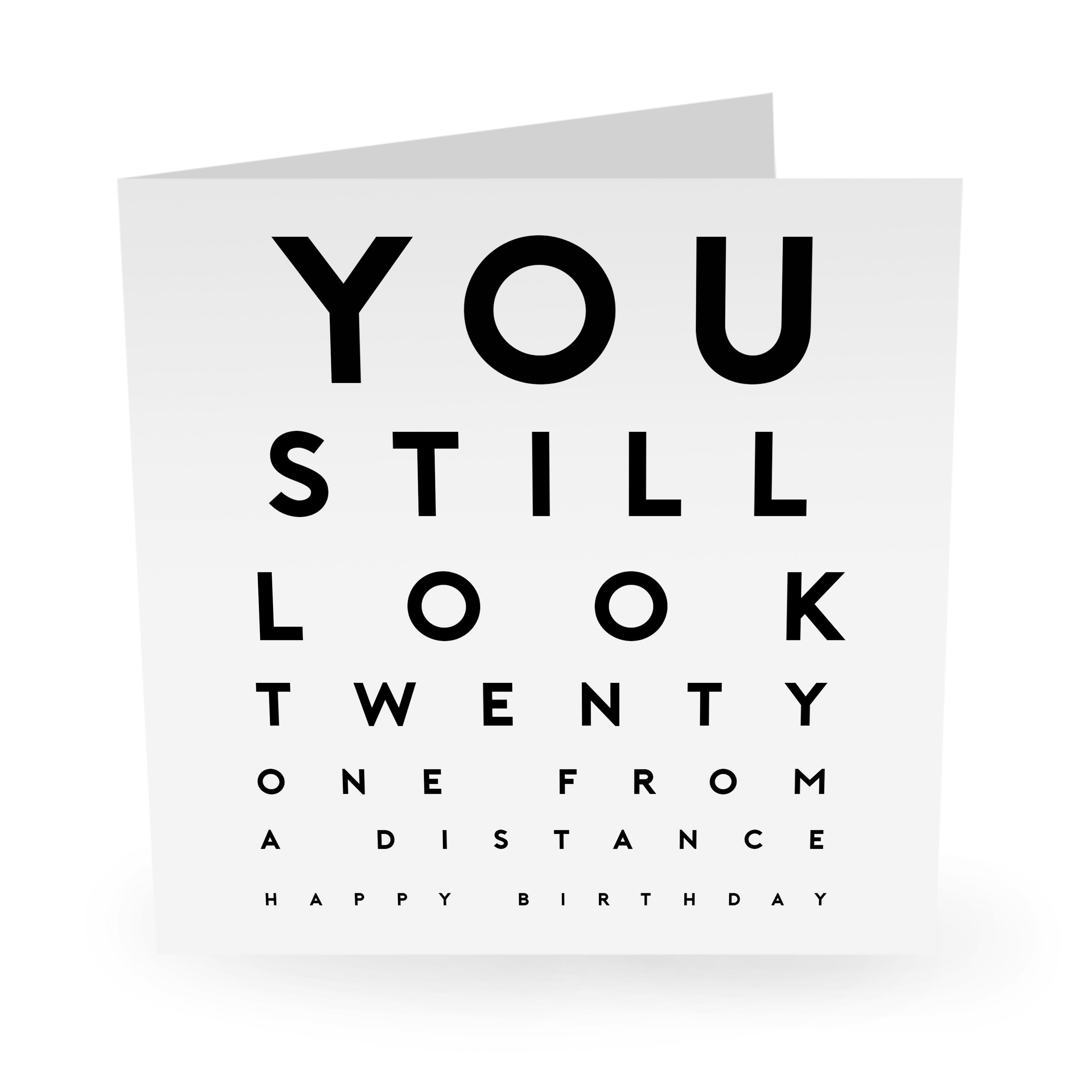 You Still Look 21 From A Distance Birthday Card