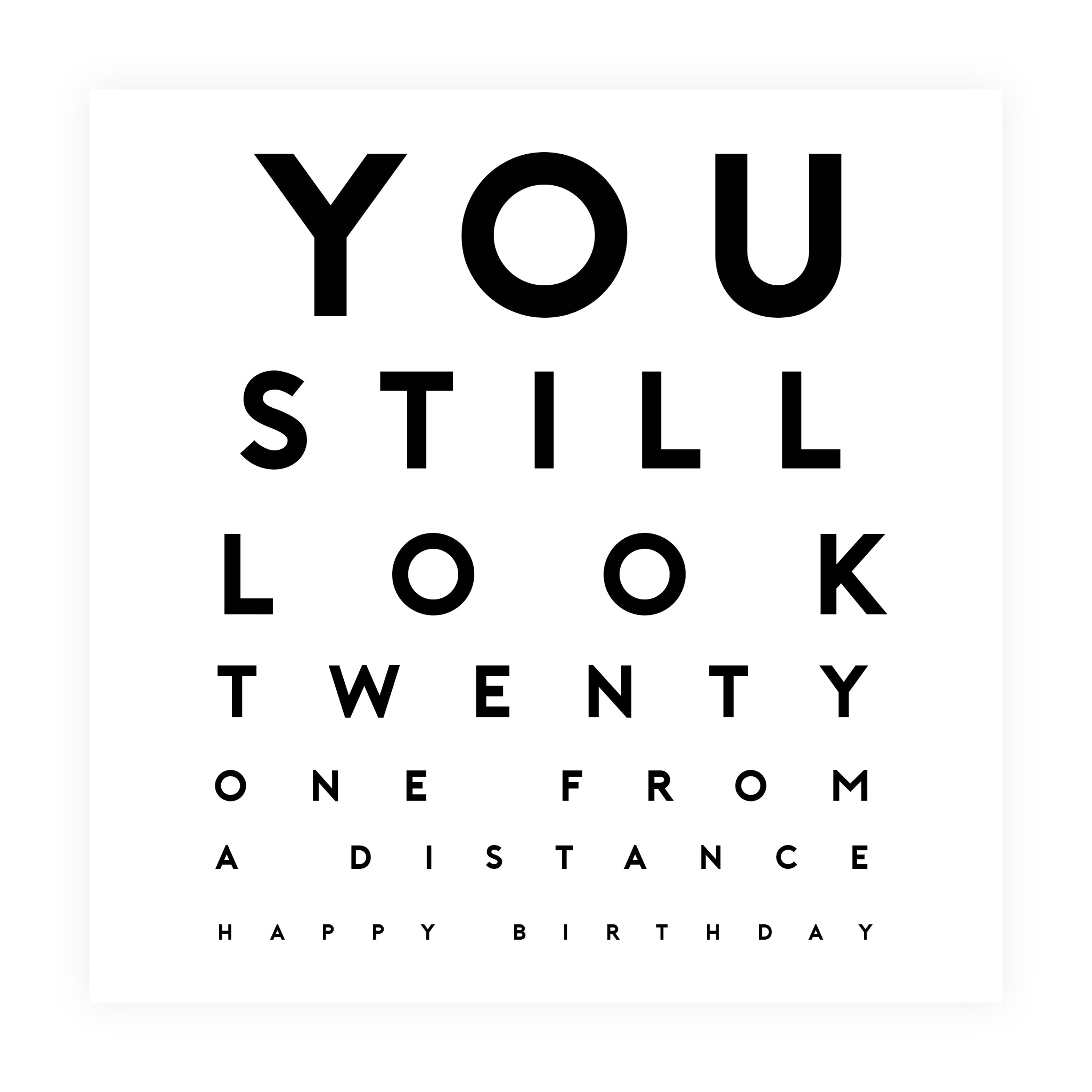 You Still Look 21 From A Distance Birthday Card - US