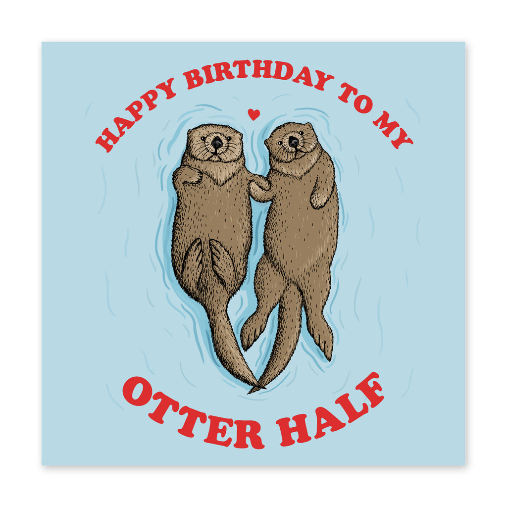 Happy Birthday To My Otter Half Card