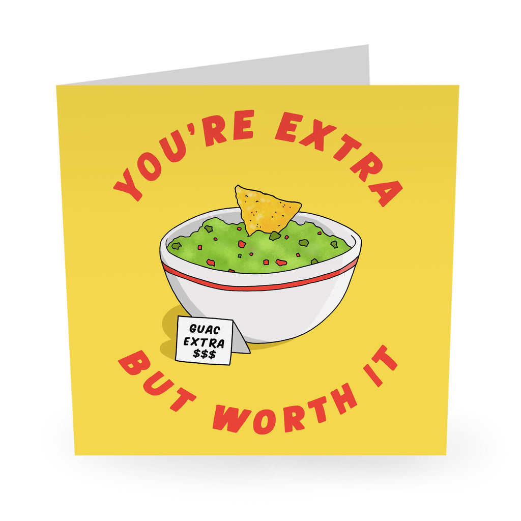 You're Extra But Worth It Friendship Card- US
