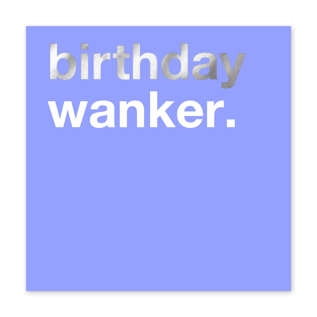 Birthday Wanker Card