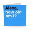 Alexa, How Old Am I? Birthday Card - US