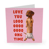 Love You Long Time Love / Anniversary Card