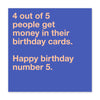 4 Out Of 5 People Get Money Birthday Card