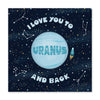 Love You To Uranus Card - US