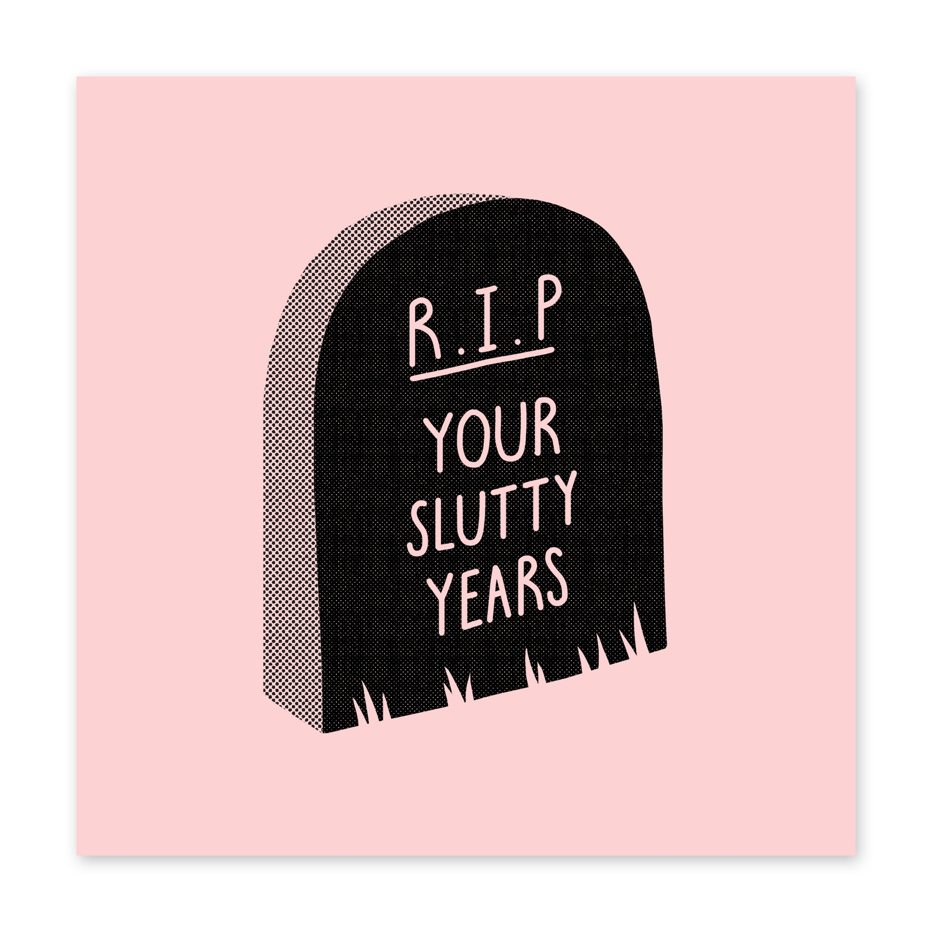 RIP Your Slutty Years Birthday Card