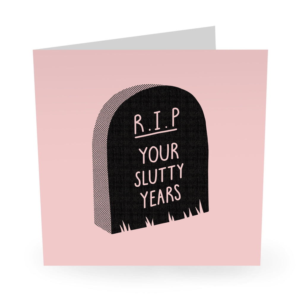 RIP Your Slutty Years Birthday Card- US