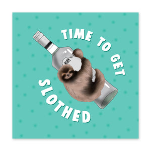 Time To Get Slothed Birthday Card