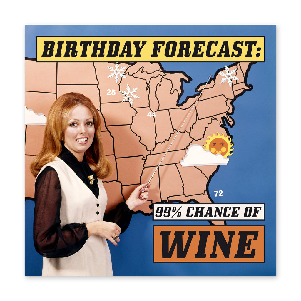 99% Chance Of Wine Birthday Card