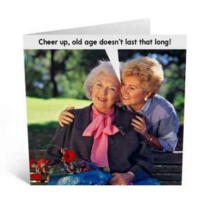 Old Age Doesn't Last That Long Birthday Card