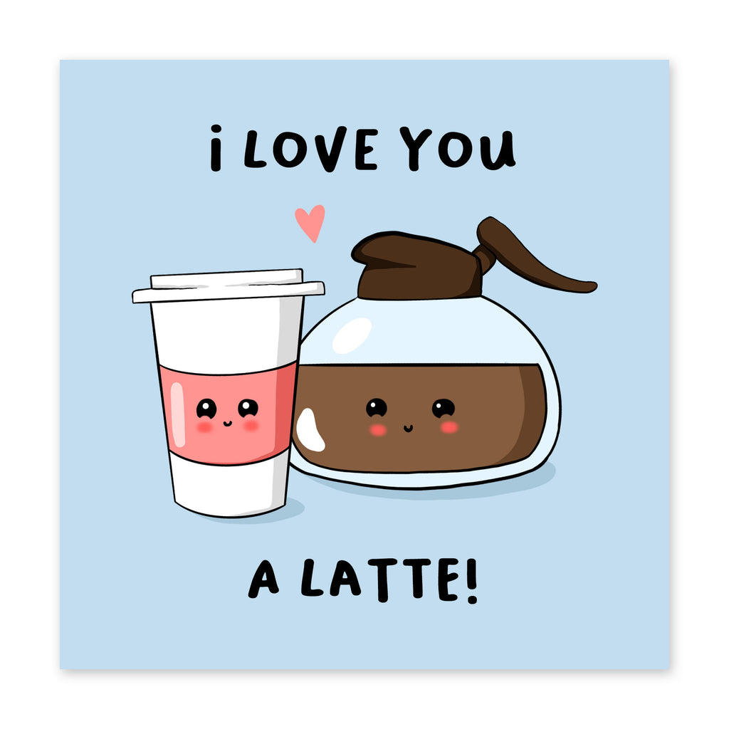Love You A Latte Love / Anniversary Card