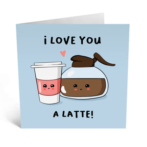 Love You A Latte Card - US