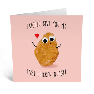 I Would give You My Last Chicken Nugget Love / Anniversary Card