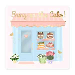 Bring On The Cake Birthday Card