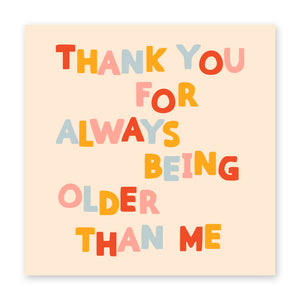 Older Than Me Birthday Card