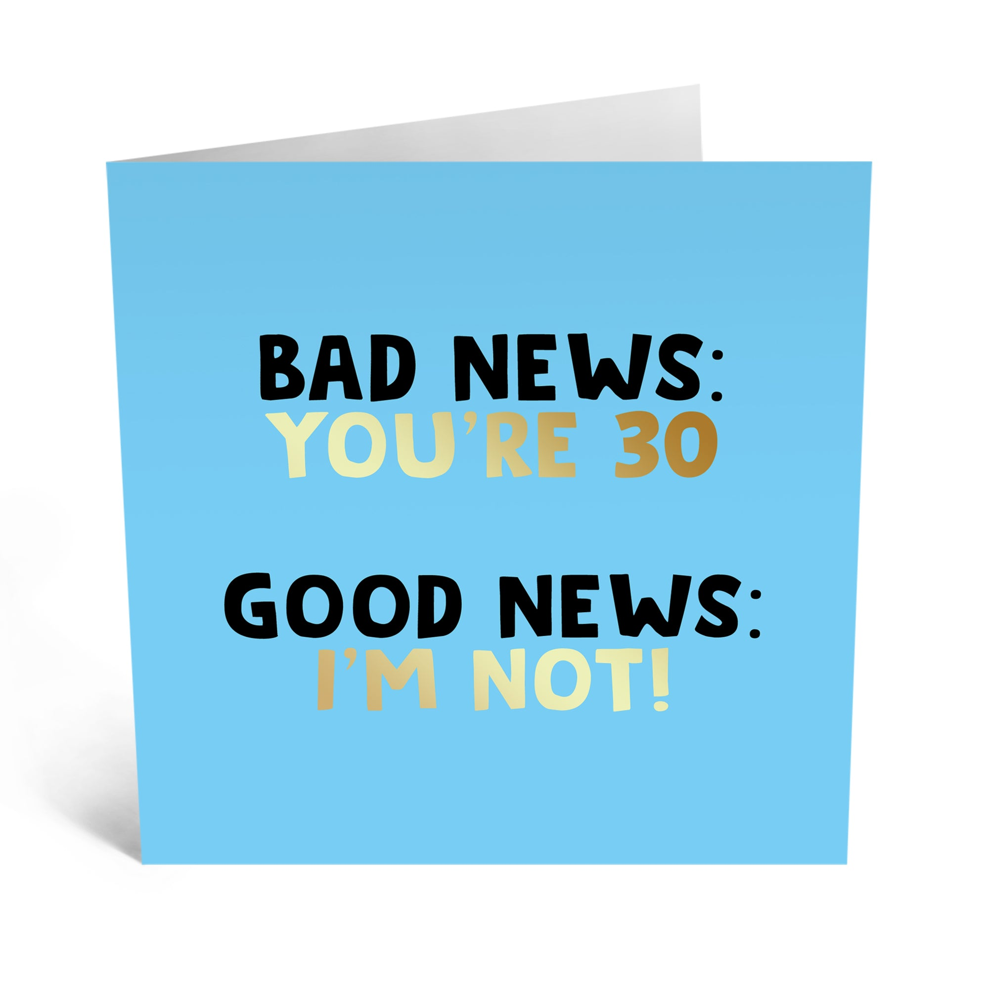 Bad News You're 30 Birthday Card