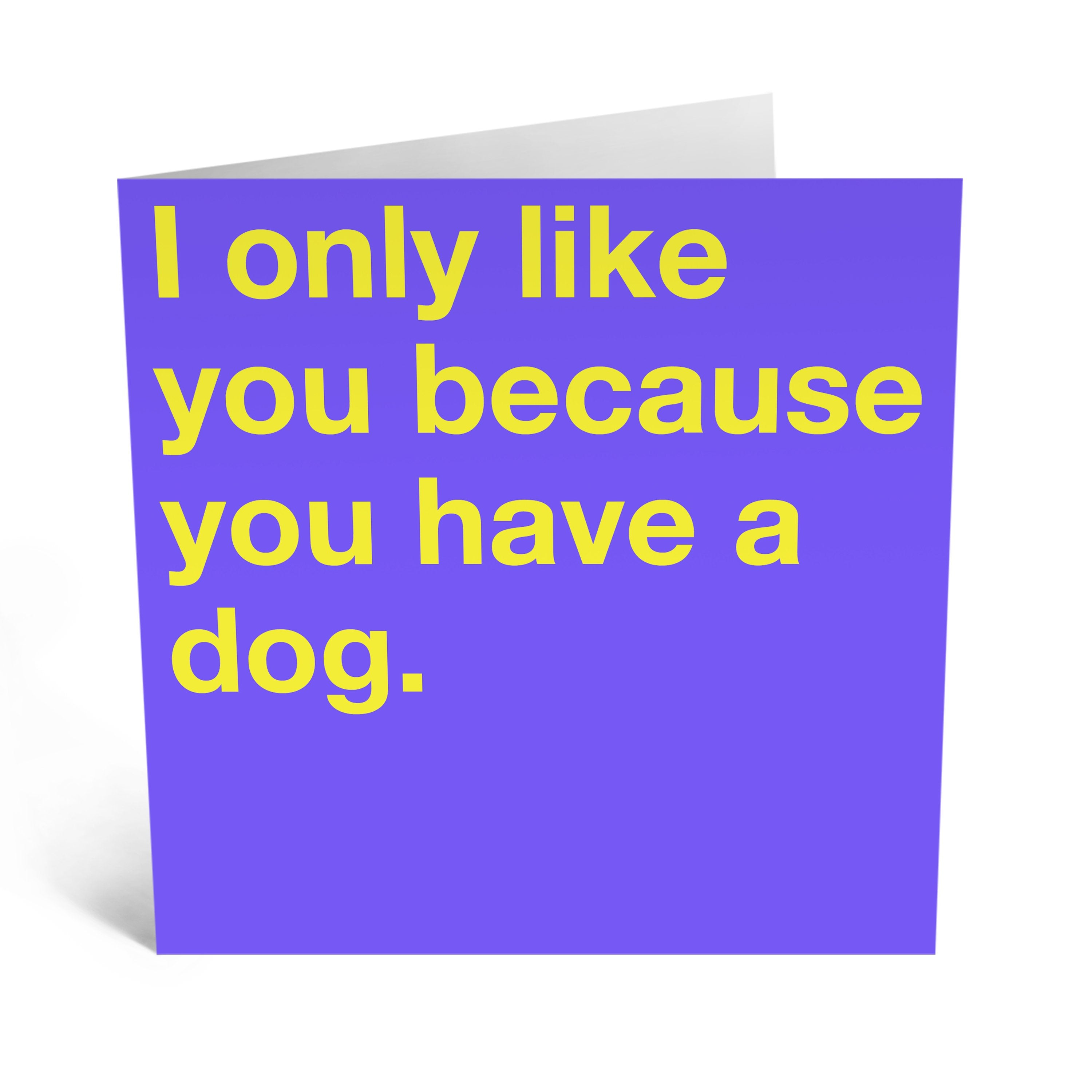 I Only Like You Birthday Card