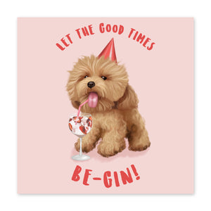 Let The Good Times Be-Gin Birthday Card