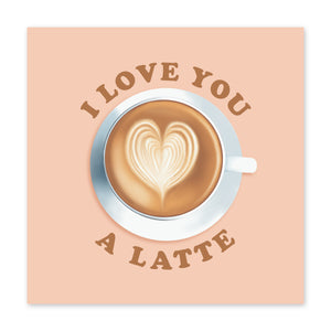 I Love You A Latte Love / Anniversary Card