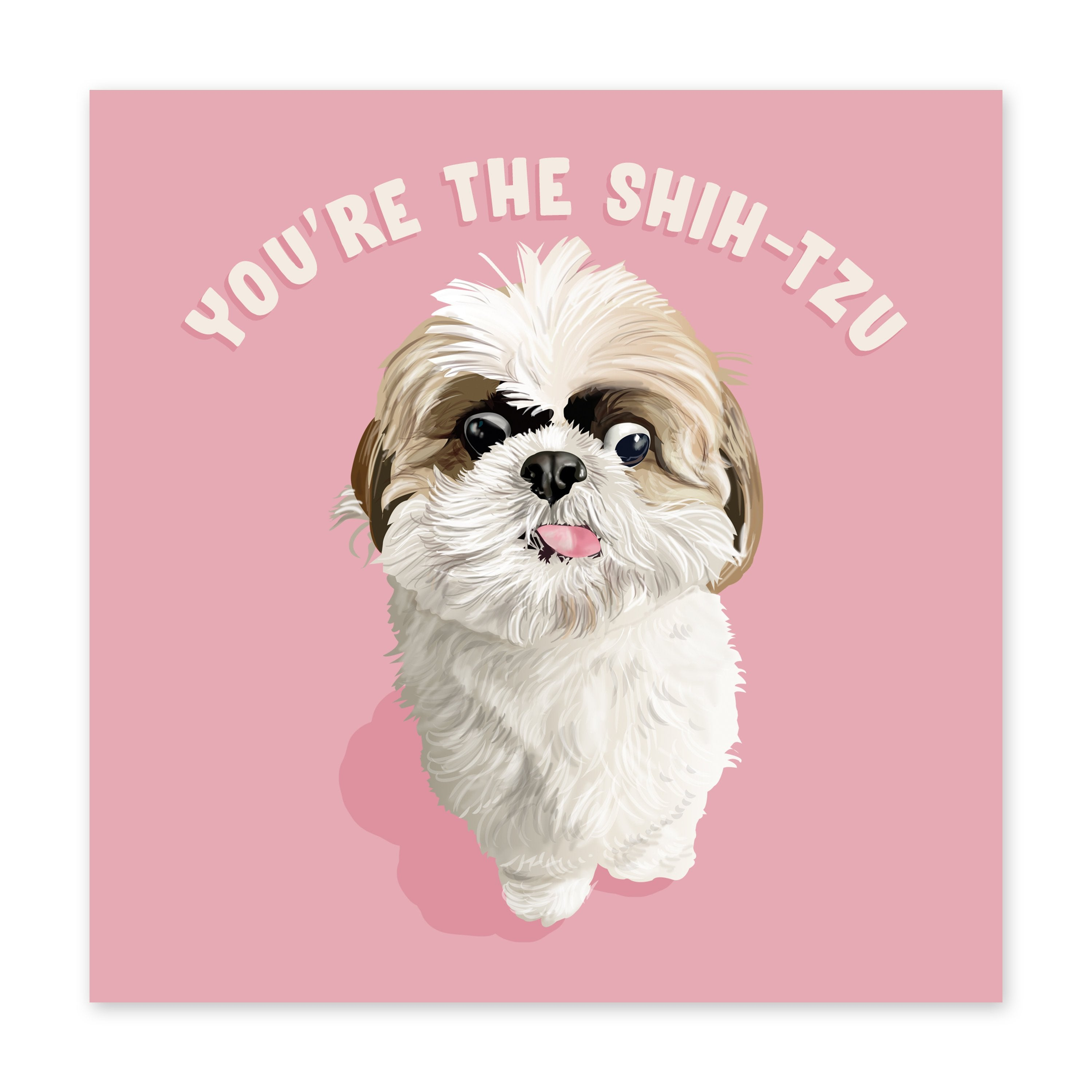 You're The Shihtzu Congratulations Card