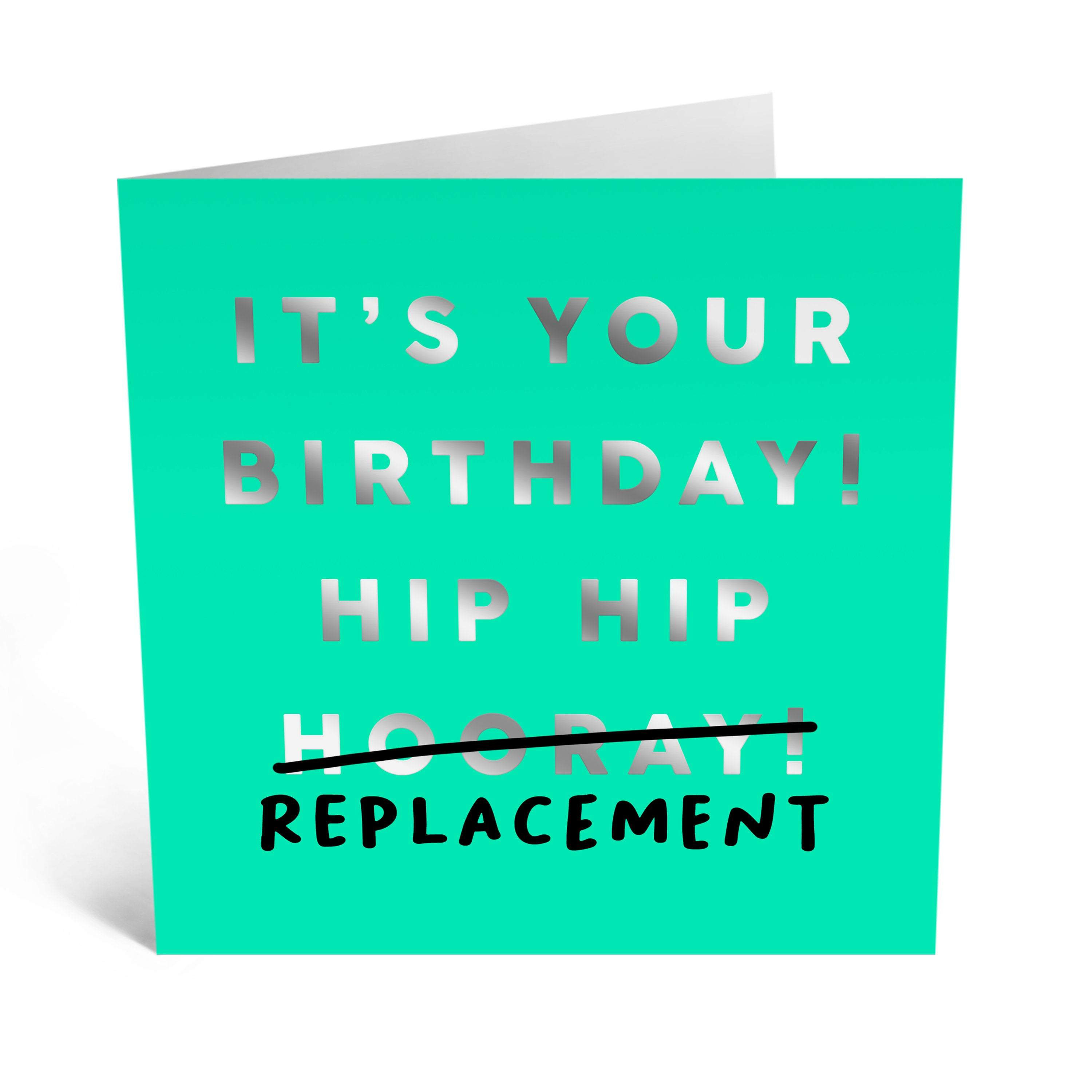 Hip Hip Replacement Birthday Card