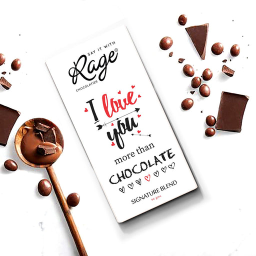 I Love You More Than I Love Chocolate Signature Blend Chocolate Bar