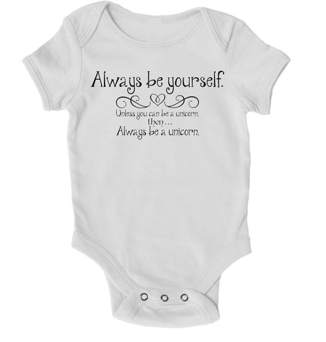 Baby Grows - Always Be Yourself Unless You Can Be A Unicorn Baby Grow