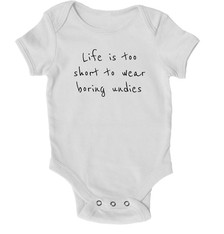 Baby Grows - Life Is Too Short To Wear Boring Undies Baby Grow