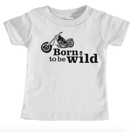 Kids Tees - Born To Be Wild - Kids T-Shirt Ages 1/2 - 12/14 Years Old