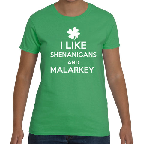 T-Shirts - I Like Shenanigans & Malarkey St Patricks Day Unisex Or Ladyfit T-Shirt