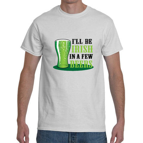 T-Shirts - I'll Be Irish In A Few Beers - St Patricks Day Unisex Or Ladyfit T-Shirt