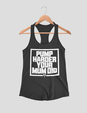 Pump Harder Your Mum Did Women's Vest