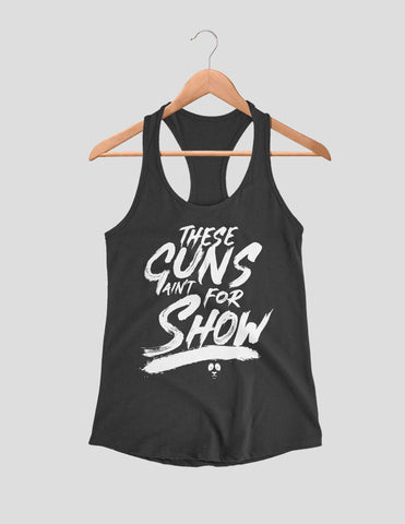 These Guns Ain't For Show Women's Vest