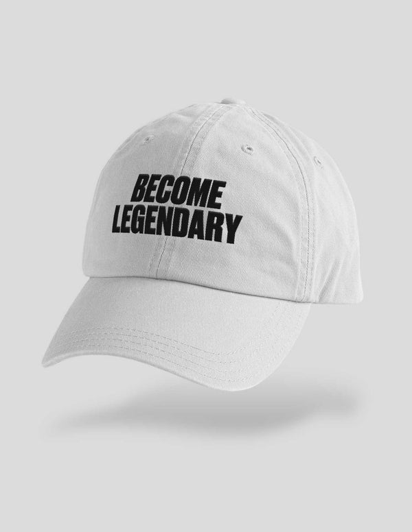 Become Legendary Embroidered Cap
