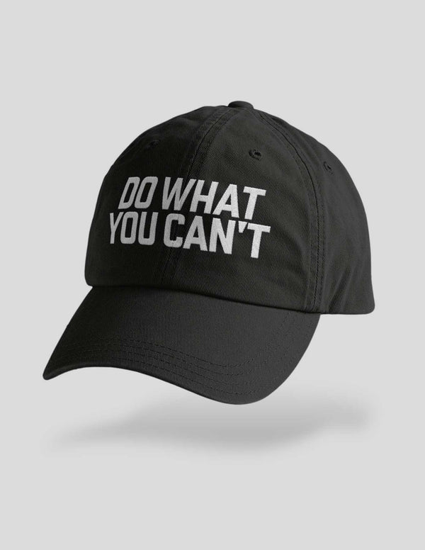 Do What You Can't Embroidered Cap