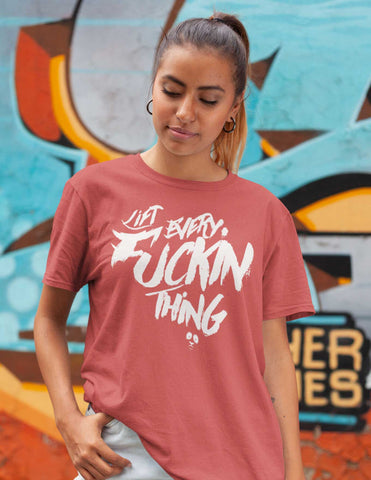 Lift Every Fuckin' Thing Women's Tee