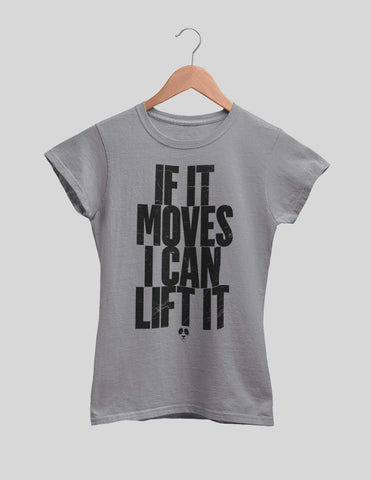 If It Moves I Can Lift It Women's Tee