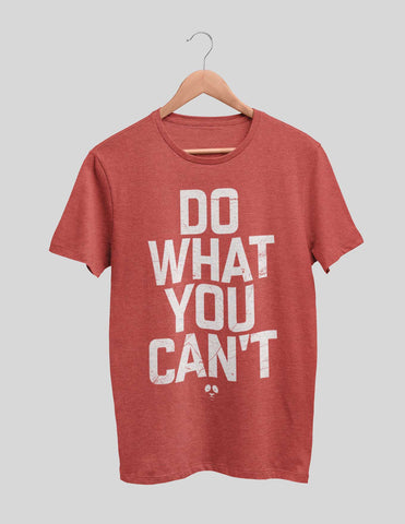 Do What You Can't Men's Tee