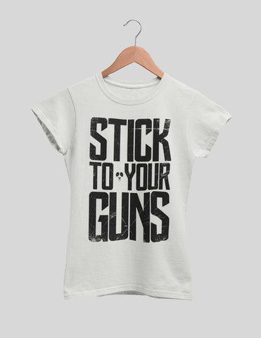 Stick To Your Guns Women's Tee