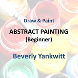 Draw & Paint with Yankwitt - ABSTRACT PAINTING (Beginner)