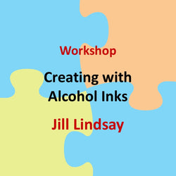 Workshop with Lindsay - CREATING WITH ALCOHOL INKS