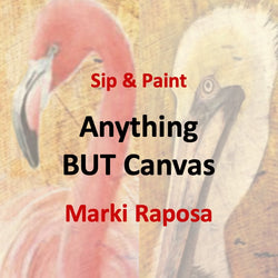 Wine & Art with Raposa - Anything BUT Canvas...