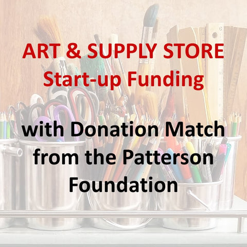 Art & Supply Store Start-up Funding with Patterson Foundation Match