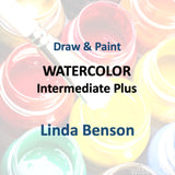 Draw & Paint with Benson - WATERCOLOR (INTERMEDIATE PLUS)
