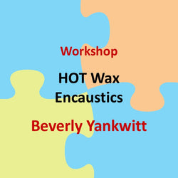 Workshop with Yankwitt - HOT WAX ENCAUSTICS